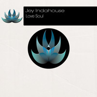 Jey Indahouse - Love Soul