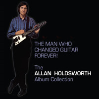 Allan Holdsworth - The Man Who Changed Guitar Forever