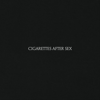 Cigarettes After Sex - Cigarettes After Sex (Explicit)