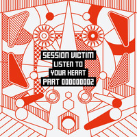 Session Victim - Listen To Your Heart, Pt. Two