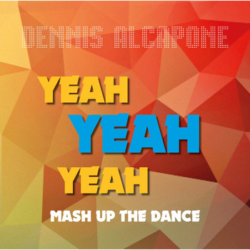Dennis Alcapone - Yeah Yeah Yeah Mash up the Dance