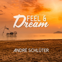 André Schlüter - Feel & Dream
