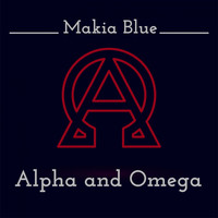 Makia Blue - Alpha and Omega