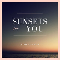 Markus Teschner - Sunsets for You