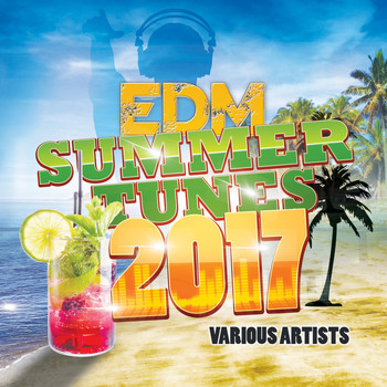 Various Artists - EDM Summer Tunes 2017