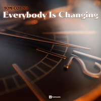 Toni Cotolí - Everybody Is Changing
