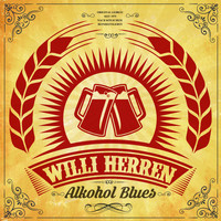 Willi Herren - Alkohol Blues