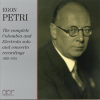 Egon Petri - The Complete Columbia & Electrola Solo & Concerto Recordings (Recorded 1929-1951)