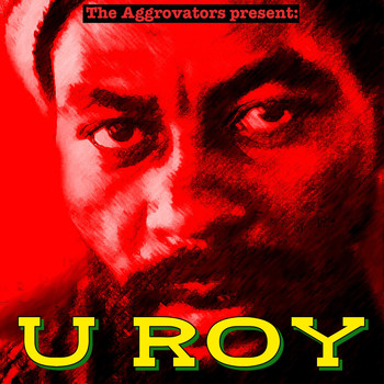 U Roy - The Aggrovators Present U Roy