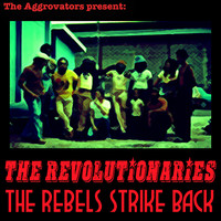 The Revolutionaries - The Rebels Strike Back