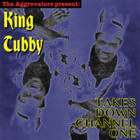 King Tubby - King Tubby Takes Down Channel One