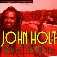 John Holt - Shame The Devil