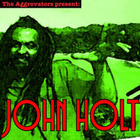 John Holt - The Aggrovators Present John Holt