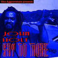 John Holt - Say No More