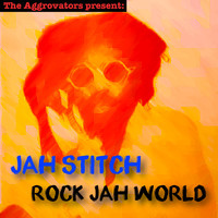 Jah Stitch - Rock Jah World
