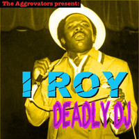 I Roy - Deadly DJ (Explicit)