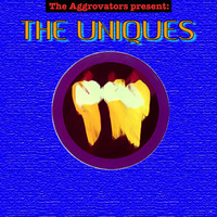 The Uniques - The Aggrovators Present: The Uniques