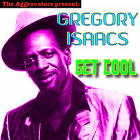 Gregory Isaacs - Get Cool