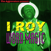 I Roy - Word Magic (Explicit)