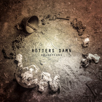 Rotters Damn - Objections