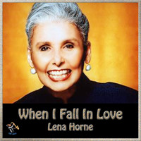 Lena Horne - When I Fall In Love