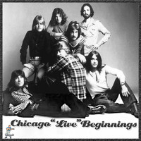 Chicago - Beginnings - Chicago Live