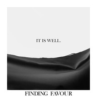 Finding Favour - It Is Well