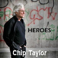 Chip Taylor - Heroes