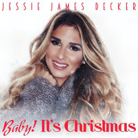 Jessie James Decker - Baby! It's Christmas