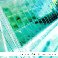 Velour 100 - For an Open Sky