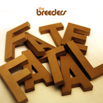 The Breeders - Fate to Fatal