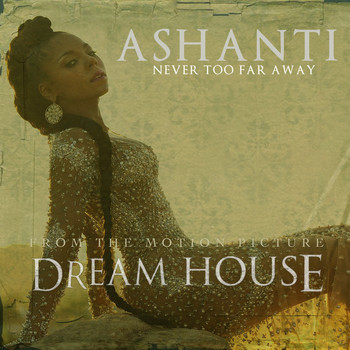 Ashanti - Never Too Far Away