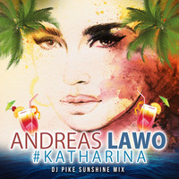 Andreas Lawo - Katharina (DJ Pike Sunshine Mix [Explicit])
