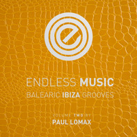 Paul Lomax - Endless Music - Balearic Ibiza Grooves, Vol.2 (Compiled by Paul Lomax)
