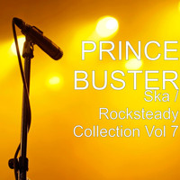 Prince Buster - Ska / Rocksteady Collection, Vol. 7