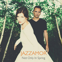 Jazzamor - Not Only in Spring
