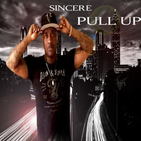 Sincere - Pull Up
