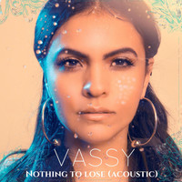 Vassy - Nothing to Lose (Acoustic)