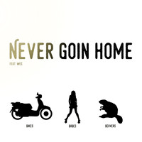 WES - Never Goin Home (feat. Wes)