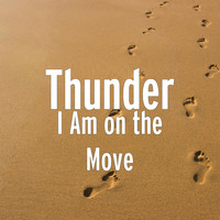 Thunder - I Am on the Move