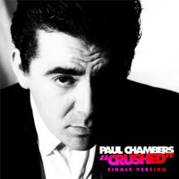 Paul Chambers - Crushed (Single Version)