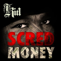 Le Kid - Scred Money