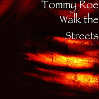 Tommy Roe - Walk the Streets