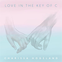 Charissa Hogeland - Love in the Key of C