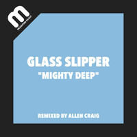 Glass Slipper - Mighty Real