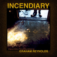 Graham Reynolds - Incendiary: The Willingham Case (Original Score)