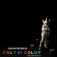 Graham Reynolds - Graham Reynolds: Cult of Color