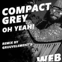 Compact Grey - Oh Yeah!