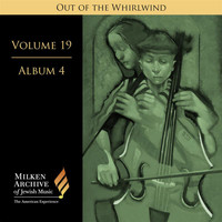 John Aler - Milken Archive Digital Volume 19, Album 4 - Out of the Whirlwind: Musical Refections of the Holocaust