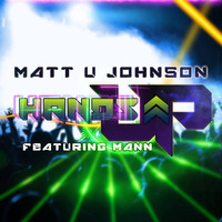 Matt U Johnson - Hands Up (Remix) [feat. Mann]